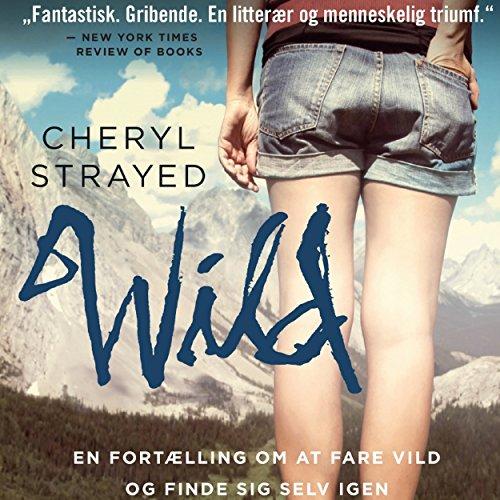 Wild - en fortaelling om at fare vild og finde sig selv igen cover art