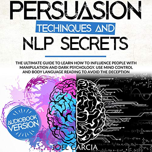 Persuasion Techniques and NLP Secrets Audiobook By Joel Garcia cover art