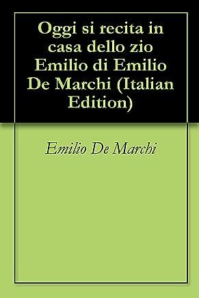 Oggi si recita in casa dello zio Emilio di Emilio De Marchi