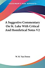 Suggestive Commentary On St. Luke With Critical And Homileti: 2
