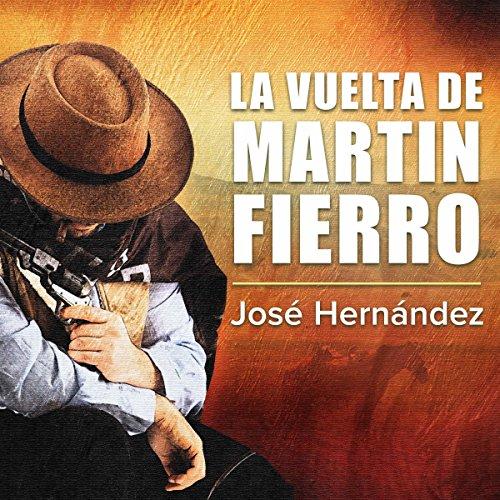 La Vuelta de Martin Fierro [The Return of Martin Fierro] audiobook cover art