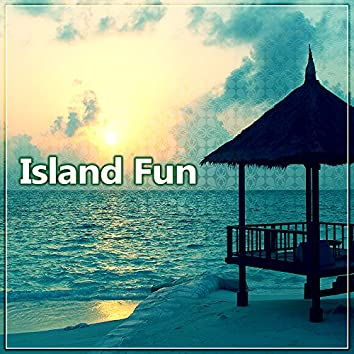 Island Fun – Summer Time, Time to Party, Drinks and Dance, Hot Rhythms, Blue Sea, Clear Sky