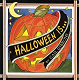 Halloween Is...