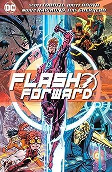 Flash Forward (2019-2020) (Flash Forward (2019-)) by [Scott Lobdell, Brett Booth, Norm Rapmund]