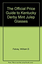 The Official Price Guide to Kentucky Derby Mint Julep Glasses, 93-94 Edition