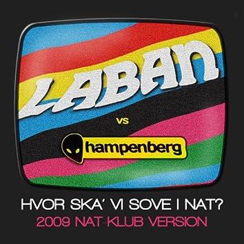 Hvor Ska' VI Sove I Nat? (2009 Nat-Klub Version)