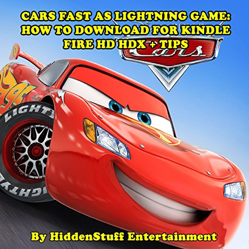 Cars Fast as Lightning Game: How to Download for Kindle Fire HD HDX + Tips audiobook cover art