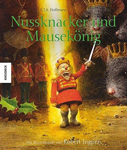 Nussknacker und Mausekönig (Knesebeck Kinderbuch Klassiker / Ingpen)