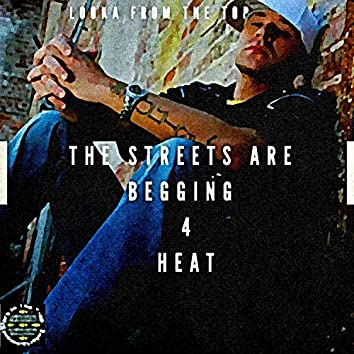 The Street Are Begging 4 Heat