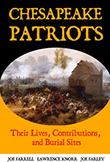 Chesapeake Patriots: Their Lives, Contributions, and Burial Sites (Graves of Our Founders)