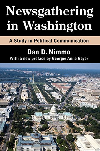 Newsgathering in Washington: A Study in Political Communication (English Edition)