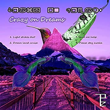 Crazy On Dreams
