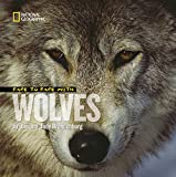 Face to Face With Wolves (Face to Face with Animals)