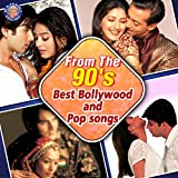 From The 90's Best Bollywood And Pop songs