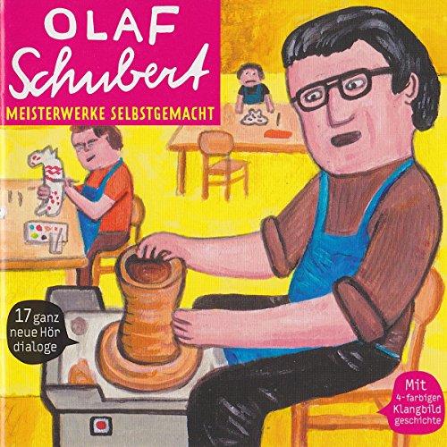 Meisterwerke selbstgemacht                   Autor:                                                                                                                                 Olaf Schubert                               Sprecher:                                                                                                                                 Olaf Schubert                      Spieldauer: 47 Min.     Noch nicht bewertet     Gesamt 0,0