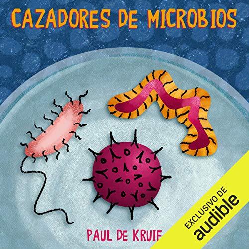 Cazadores de microbios [Microbe Hunters]