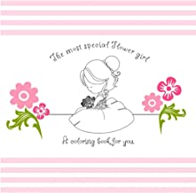 The Most Special Flower Girl : A Coloring Book For You