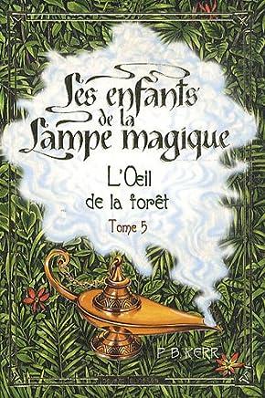 Les enfants de la Lampe magique, Tome 5 : LOeil de la forêt