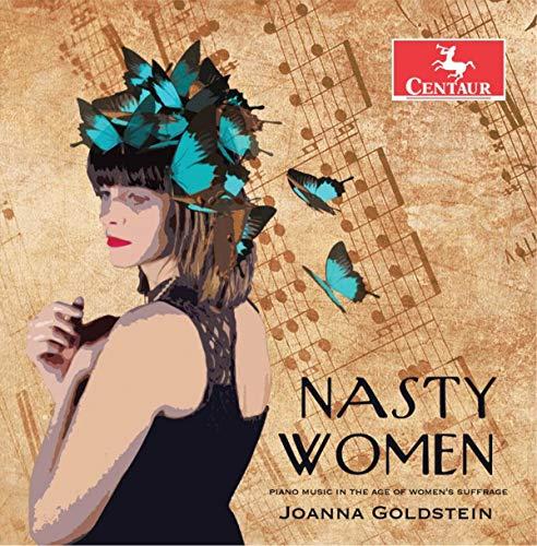 Joanna Goldstein - Nasty Women: Piano Music In The Age Of Women's Suf