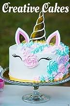 Creative Cakes: recipes/cakes/food designs/blank recipe book
