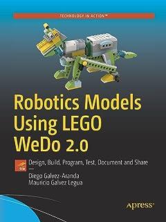 Robotics Models Using LEGO WeDo 2.0: Design, Build, Program, Test, Document and Share