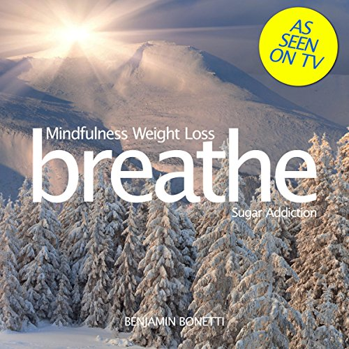 Breathe - Mindfulness Weight Loss: Sugar Addiction audiobook cover art