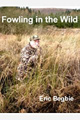 Fowling in the Wild Kindle Edition