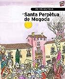 Petita història de Santa Perpètua de Mogoda (Petites Històries)