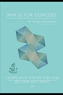 Java is for geniuses: Learn Java Step by Step and become an Expert