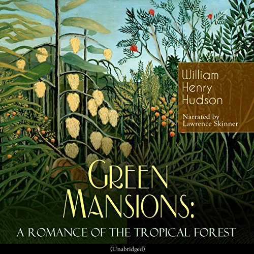 Green Mansions: A Romance of the Tropical Forest audiobook cover art