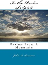 In the Realm of Spirit: Psalms From A Mountain
