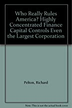 Who Really Rules America? Highly Concentrated Finance Capital Controls Even the Largest Corporation