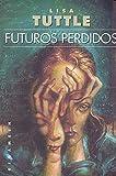 Futuros perdidos (Ficción) (Spanish Edition)