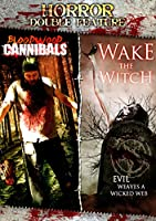 BLOODWOOD CANNIBALS / WAKE THE WITCH