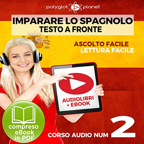 Imparare lo Spagnolo - Lettura Facile - Ascolto Facile - Testo a Fronte Spagnolo Corso Audio, No. 2 [Learn Spanish - Easy Reading - Easy Listening - Parallel Text Audio Course, No. 2] cover art