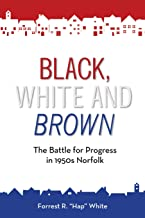 Black, White and Brown: The Battle for Progress in 1950s Norfolk