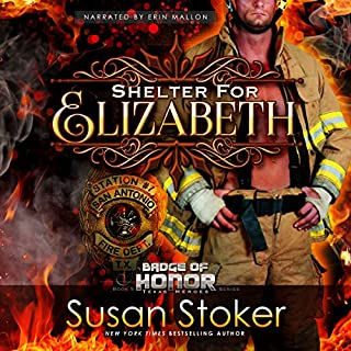 Shelter for Elizabeth                   Written by:                                                                                                                                 Susan Stoker                               Narrated by:                                                                                                                                 Erin Mallon                      Length: 7 hrs and 29 mins     2 ratings     Overall 5.0