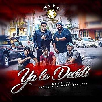 Ya Lo Decidí (feat. David L & Original Fat)