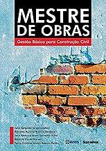 Mestre de obras: Gestão básica para Construção civil