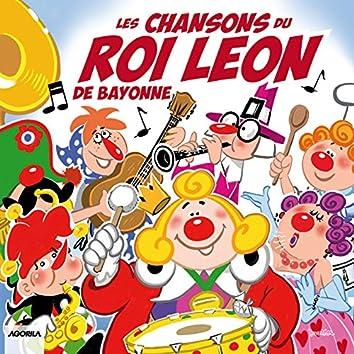Les chansons du Roi Léon de Bayonne