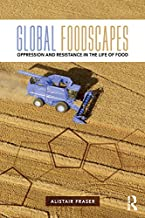 Global Foodscapes: Oppression and resistance in the life of food