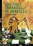 Los doce trabajos de Hércules (LITERATURA JUVENIL - Cuentos y Leyendas)