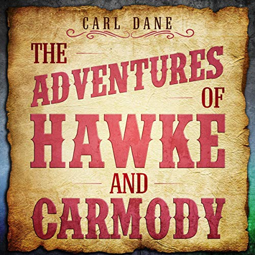 The Adventures of Hawke & Carmody: Three Western Short Stories audiobook cover art