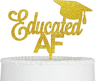 Educated AF Cake Topper, Congrats Grad Cake Topper for Graduation Party Decorations Graduate Supplies (Gold Glitter)