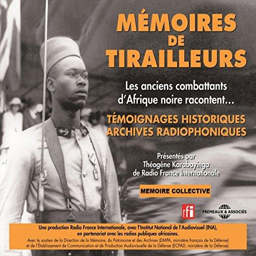 Mémoires de tirailleurs : Les anciens combattants d'Afrique noire racontent... audiobook cover art