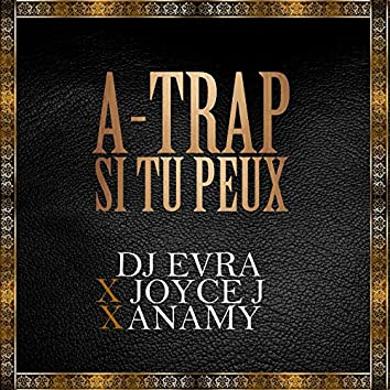 A-trap si tu peux (feat. Joyce J, Anamy)