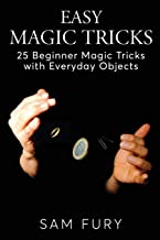 Easy Magic Tricks: 25 Beginner Magic Tricks with Everyday Objects: 3