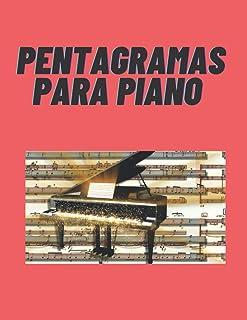 PENTAGRAMAS PARA PIANO: CUADERNO DE PENTAGRAMAS PARA PIANO EN BLANCO, CONTIENE 120 PÁGINAS Y 4 PENTAGRAMAS DOBLES POR PÁGINA