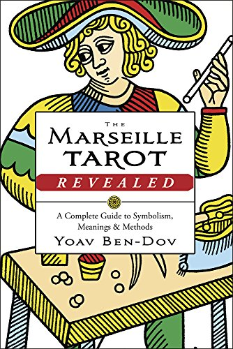 The Marseille Tarot Revealed: A Complete...