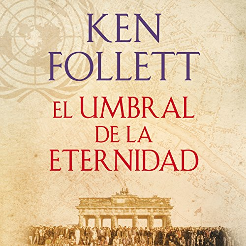 El umbral de la eternidad [Edge of Eternity]     The Century 3              By:                                                                                                                                 Ken Follett                               Narrated by:                                                                                                                                 Xavier Fernández                      Length: 42 hrs and 46 mins     279 ratings     Overall 4.8